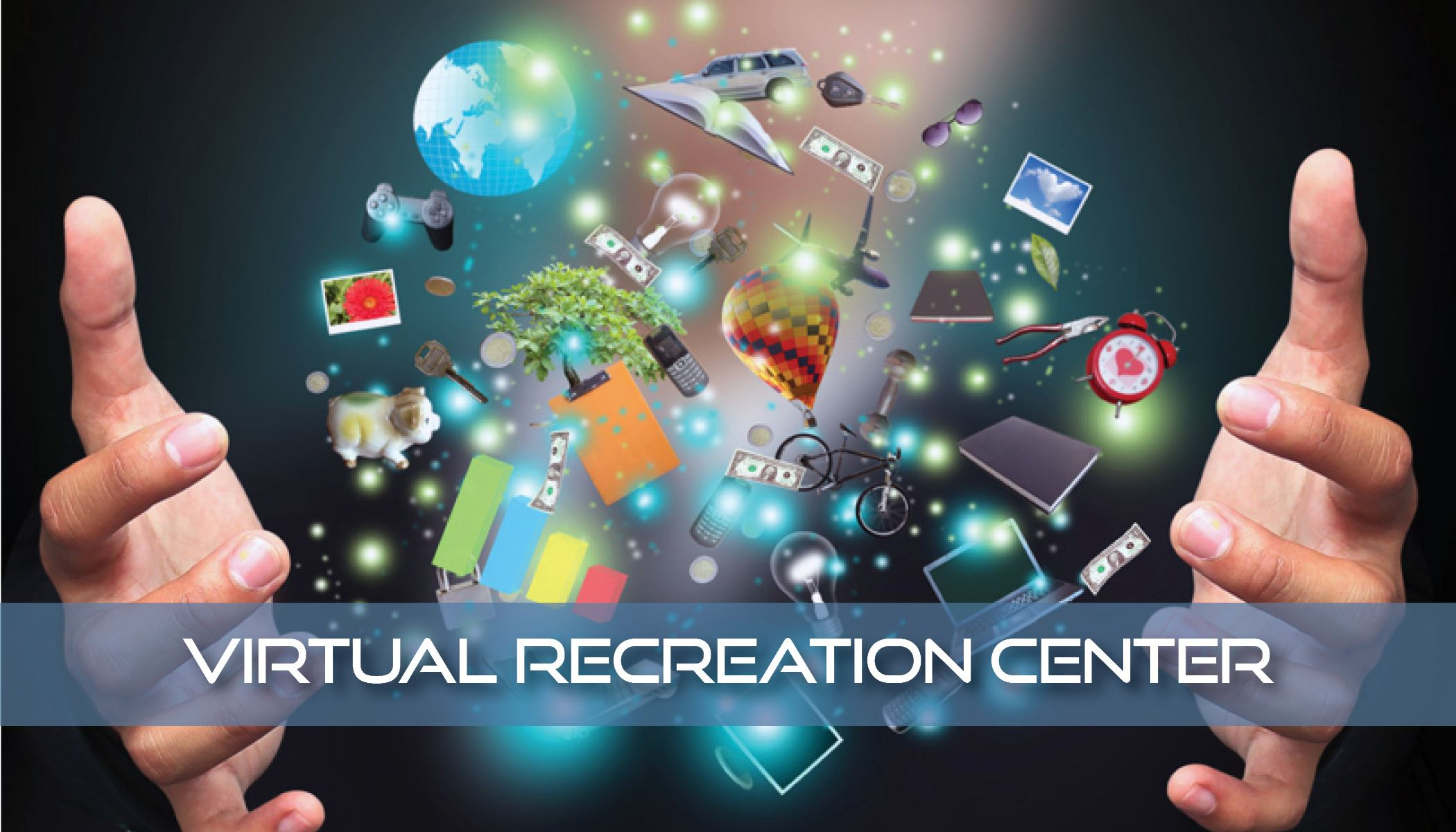 Virtual Recreation Center Text with hands opening digital world filled with objects such as bikes, d